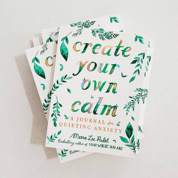 Create Your Own Calm: A Journal For Calming Anxiety