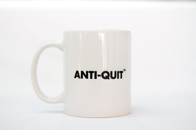"""Anti-Quit"" Coffee Mug"