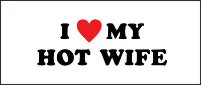 """I Love My Hot Wife"" Patch"