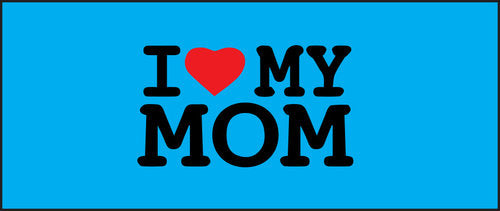 """I Love My Mom"" Patch"