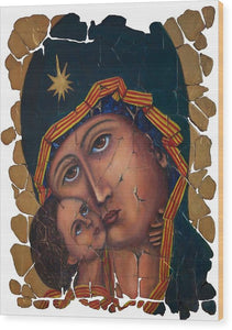 Mother Of God By Lena Owens - Wood Print