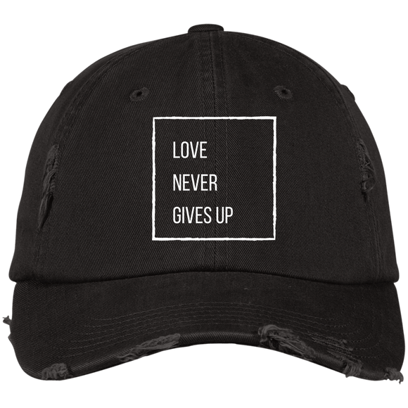 Love Never Gives Up Distressed Dad Cap