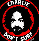 Charlie Don't Surf Shirt