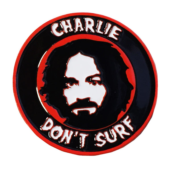 Charlie Don't Surf Enamel Pin