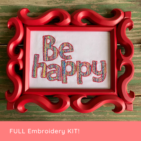 Be Happy Embroidery Kit--Beginner Friendly!
