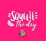 Design Only: Squeeze The Day / Mommas Main Squeeze
