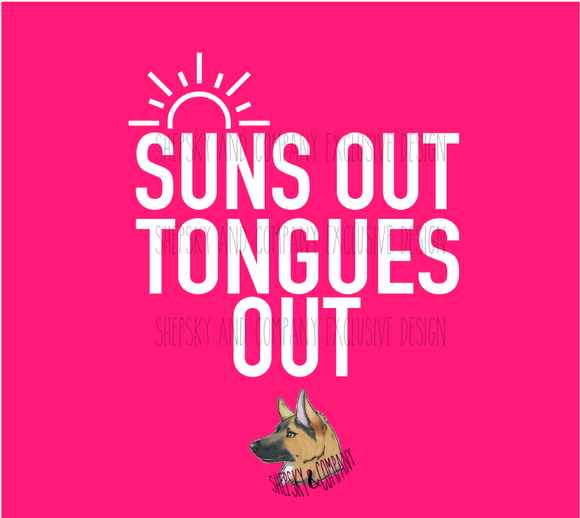 Design Only: Suns Out Tongues Out