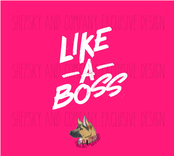 Design Only: Like A Boss