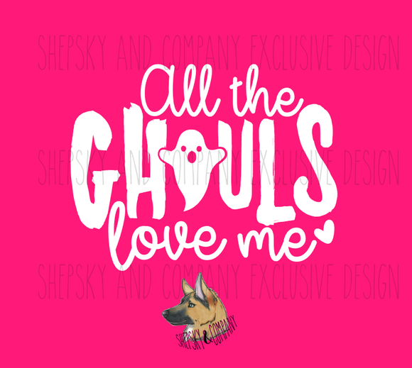 Design Only: All the Ghouls Love me
