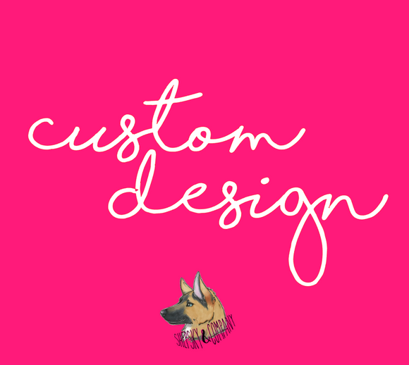 Design Only: CUSTOM Design Add-on