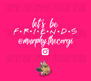 Design Only: Let's be Friends (Personalized)