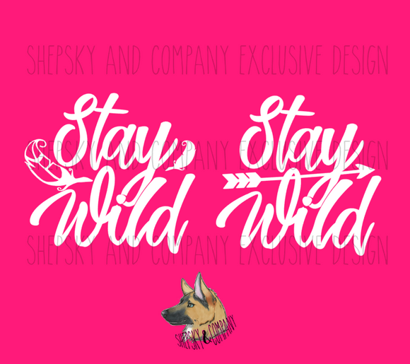 Design Only: Stay Wild