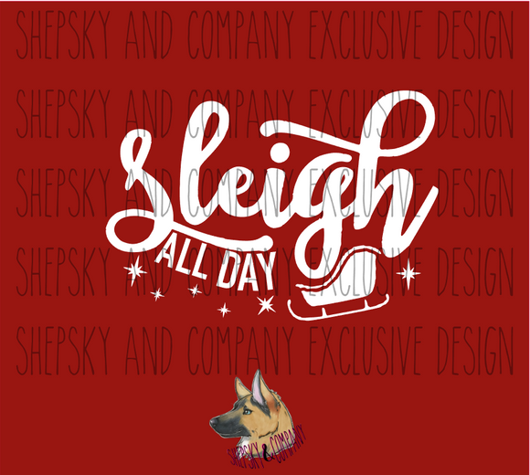 Design Only: Sleigh ALL DAY