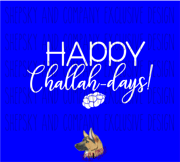 Design Only: Happy Challah days