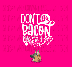 Design Only: Bacon my heart