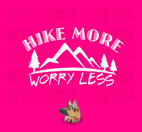 Design Only: Hike More, Worry Les
