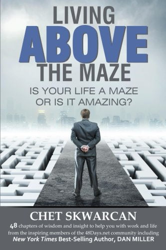 Living Above the Maze: Is Your Life a Maze or is it Amazing?