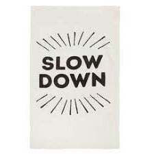 Sir Madam Tea Towel - Slow Down - Ettiene Market