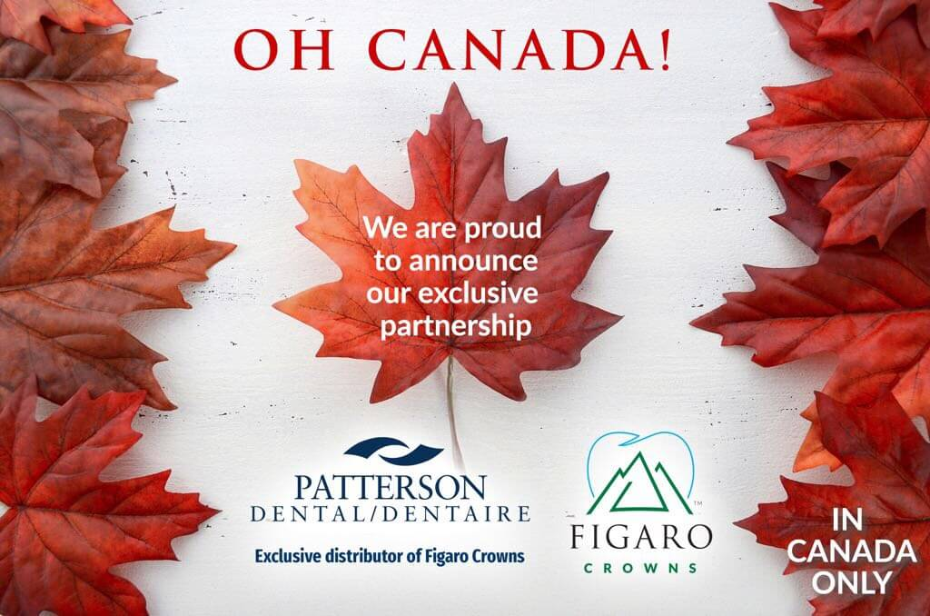 Oh Canada - Patterson Dental & Figaro Crowns Partnership