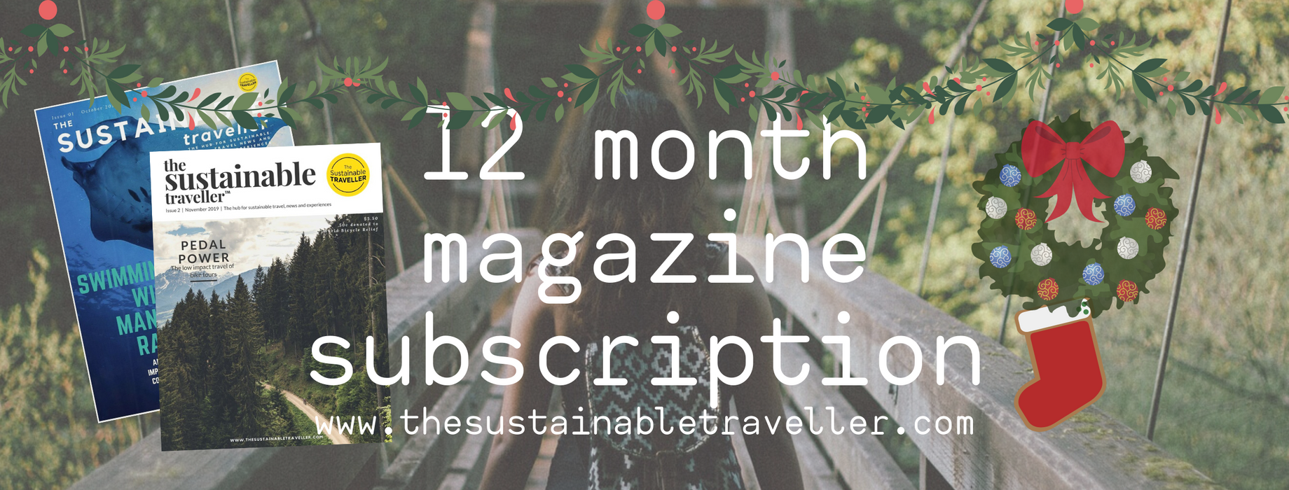 Yearly Subscription to The Sustainable Traveller Magazine