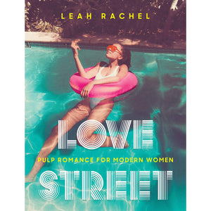 Love Street: Pulp Romance for Modern Women by Leah Rachel