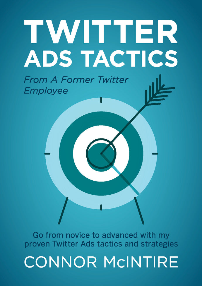Twitter Ads Tactics from a Former Twitter Employee