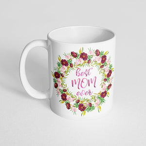 """Best mom ever"" with Marsala and Pink Floral Wreath Mug"