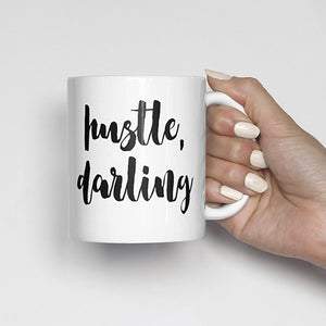 """Hustle, Darling"" Mug"