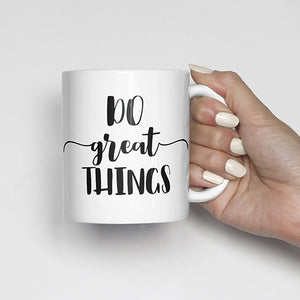do great things mug