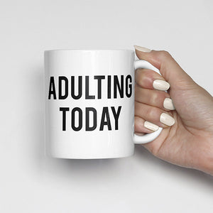 adulting today mug