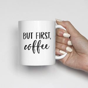 """But first, coffee"" Mug"