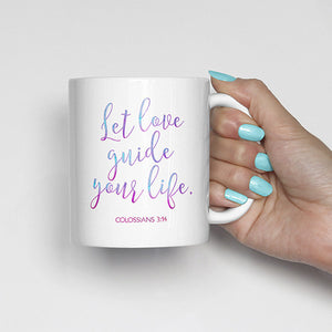 Let love guide your life., Colossians 3:14, Bible Scripture, Watercolor, Calligraphy Mug
