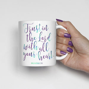 Trust in the Lord with all your heart., Proverbs 3:5, bible scripture, watercolor, calligraphy mug