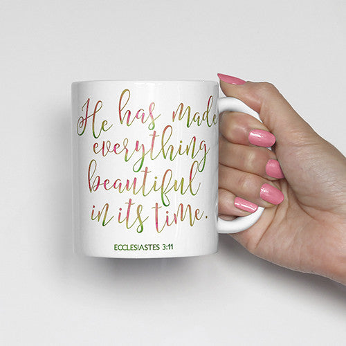 He has made everything beautiful in its time., Ecclesiastes 3:11, bible scripture, watercolor, calligraphy mug