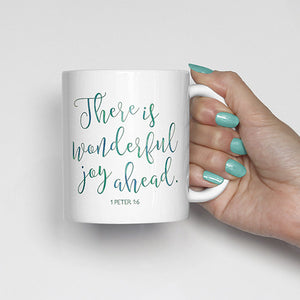 There is wonderful joy ahead., 1 Peter 1:6, bible scripture, watercolor, calligraphy mug