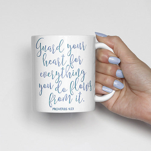 Guard your heart for everything you do flows from it, Proverbs 4:23, bible scripture, watercolor, calligraphy mug