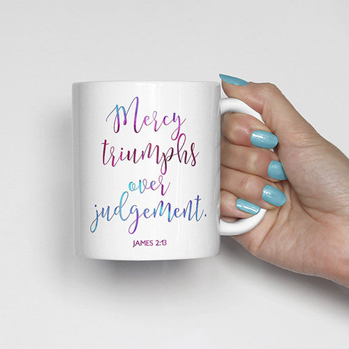 Mercy triumphs over judgement., James 2:13, bible scripture, watercolor, calligraphy mug