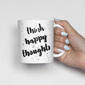 """Think happy thoughts"" Watercolor, Calligraphy Mug"