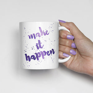 """Make it happen"" Watercolor, Calligraphy Mug (purple)"