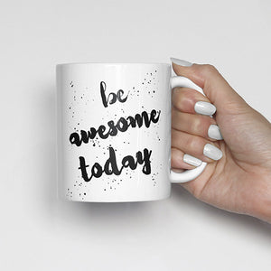 """Be awesome today"" Watercolor, Calligraphy Mug"