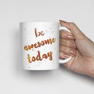 """Be awesome today"" Watercolor, Calligraphy Mug (orange)"