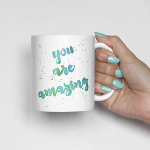 """You are amazing"" Watercolor, Calligraphy Mug (blue, green)"