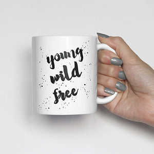 """Young, wild, free"" Watercolor, Calligraphy Mug"