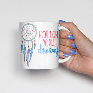 """Follow your dream"" with Dream Catcher Mug"