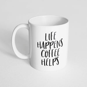"""Life happens coffee helps"" Mug"