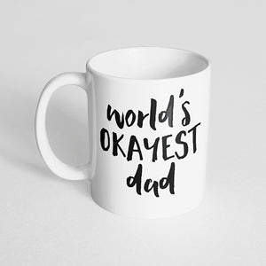 """World's okayest dad"" mug"