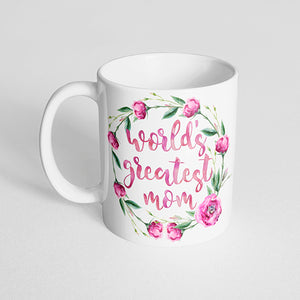 """World's greatest mom"" with Pink Flower Wreath Mug"