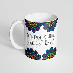 """Begin each day with a grateful heart"" Mug"