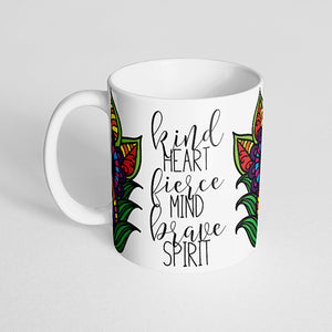 """Kind heart, fierce mind, brave spirit"" Mug"