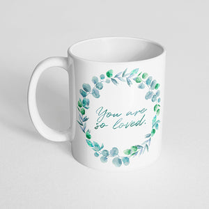 """You are so loved"" Floral Mug"